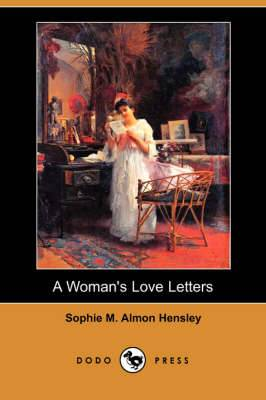 A Woman's Love Letters (Dodo Press)