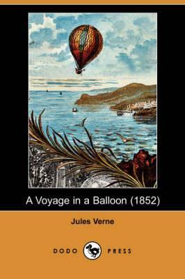 A Voyage in a Balloon (1852) (Dodo Press)