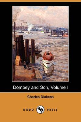 Dombey and Son, Volume I (Dodo Press)