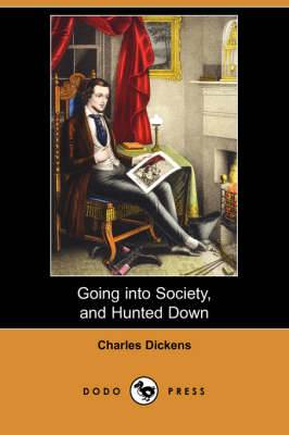 Going Into Society, and Hunted Down (Dodo Press)