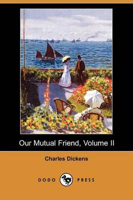 Our Mutual Friend, Volume II (Dodo Press)