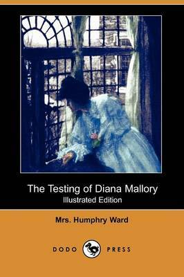 The Testing of Diana Mallory (Illustrated Edition) (Dodo Press)