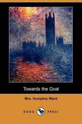 Towards the Goal (Dodo Press)