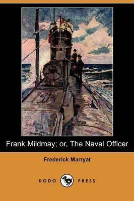 Frank Mildmay; Or, the Naval Officer (Dodo Press)