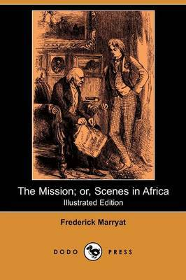 The Mission; Or, Scenes in Africa (Illustrated Edition) (Dodo Press)