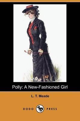 Polly: A New-Fashioned Girl (Dodo Press)