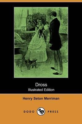 Dross (Illustrated Edition) (Dodo Press)