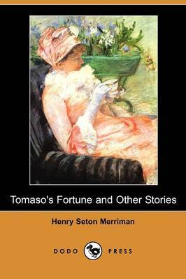 Tomaso's Fortune and Other Stories (Dodo Press)
