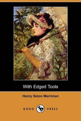 With Edged Tools (Dodo Press)