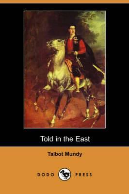 Told in the East (Dodo Press)