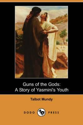 Guns of the Gods: A Story of Yasmini's Youth (Dodo Press)