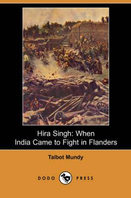 Hira Singh: When India Came to Fight in Flanders (Dodo Press)