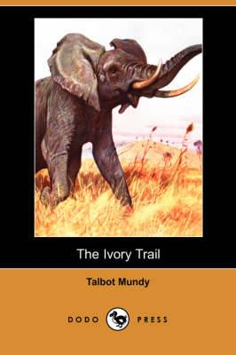 The Ivory Trail (Dodo Press)