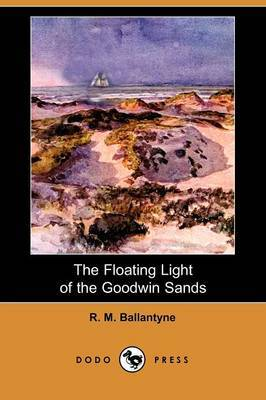 The Floating Light of the Goodwin Sands (Dodo Press)