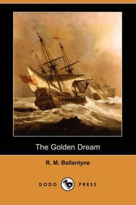 The Golden Dream (Dodo Press)