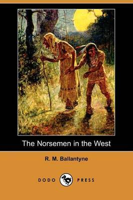The Norsemen in the West (Dodo Press)