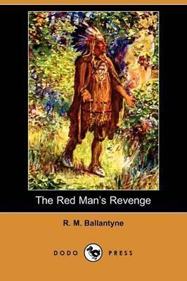 The Red Man's Revenge (Dodo Press)