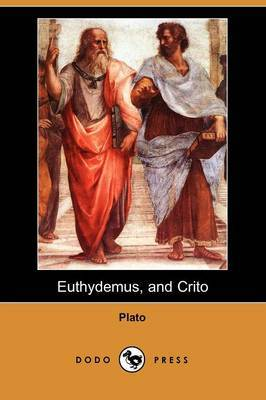 Euthydemus, and Crito (Dodo Press)