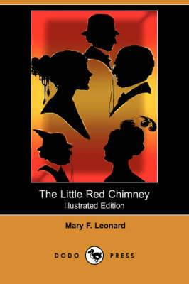 The Little Red Chimney (Illustrated Edition) (Dodo Press)