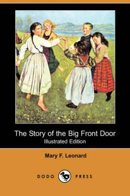The Story of the Big Front Door (Illustrated Edition) (Dodo Press)