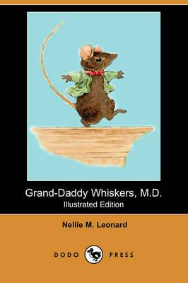 Grand-Daddy Whiskers, M.D. (Illustrated Edition) (Dodo Press)