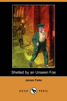 Shelled by an Unseen Foe (Dodo Press)