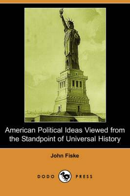 American Political Ideas Viewed from the Standpoint of Universal History (Dodo Press)