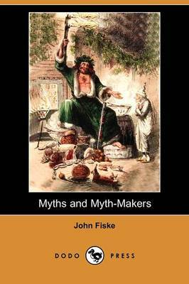 Myths and Myth-Makers (Dodo Press)