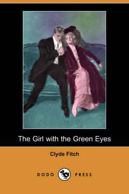 The Girl with the Green Eyes (Dodo Press)
