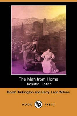 The Man from Home (Illustrated Edition) (Dodo Press)