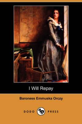 I Will Repay (Dodo Press)