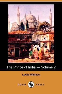 The Prince of India - Volume 2 (Dodo Press)