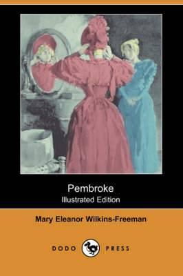 Pembroke (Illustrated Edition) (Dodo Press)