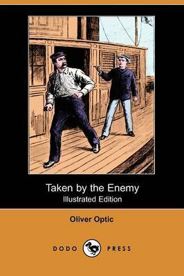 Taken by the Enemy (Illustrated Edition) (Dodo Press)