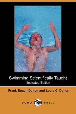 Swimming Scientifically Taught (Illustrated Edition) (Dodo Press)