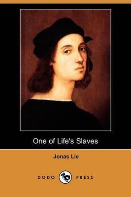One of Life's Slaves (Dodo Press)