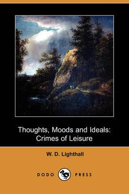Thoughts, Moods and Ideals: Crimes of Leisure (Dodo Press)