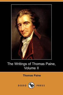 The Writings of Thomas Paine, Volume II: (1779-1792), the Rights of Man (Dodo Press)