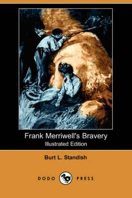 Frank Merriwell's Bravery (Illustrated Edition) (Dodo Press)
