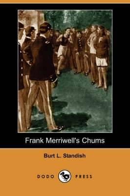 Frank Merriwell's Chums (Dodo Press)