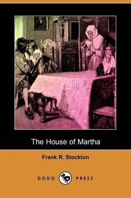 The House of Martha (Dodo Press)