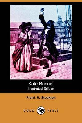 Kate Bonnet (Illustrated Edition) (Dodo Press)