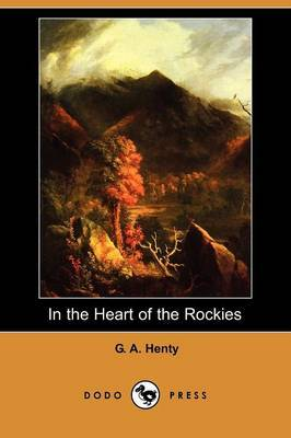 In the Heart of the Rockies (Dodo Press)