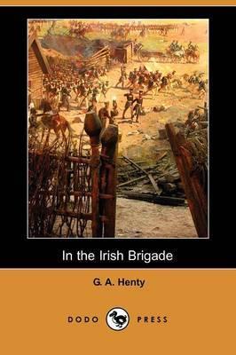 In the Irish Brigade (Dodo Press)