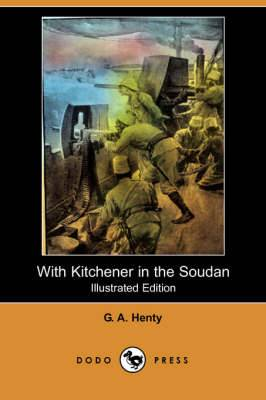 With Kitchener in the Soudan (Illustrated Edition) (Dodo Press)