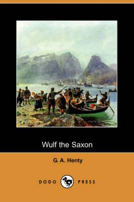 Wulf the Saxon (Dodo Press)