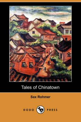 Tales of Chinatown (Dodo Press)