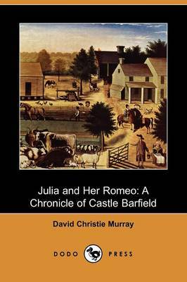 Julia and Her Romeo: A Chronicle of Castle Barfield (Dodo Press)