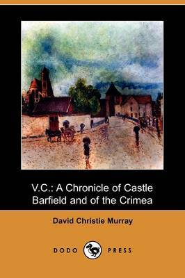 V.C.: A Chronicle of Castle Barfield and of the Crimea (Dodo Press)
