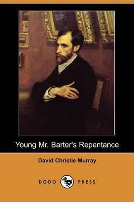 Young Mr. Barter's Repentance (Dodo Press)
